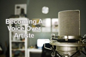 Becoming A Voice Over Artiste